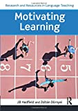 Motivating Learning (Research and Resources in Language Teaching)