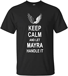 Go Happiness Keep Calm and Let Mayra Handle It T Shirt Happy Birthday Gifts Men Women