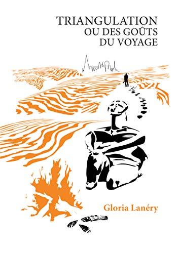 Triangulation ou Des goûts du voyage: Essai (French Edition)
