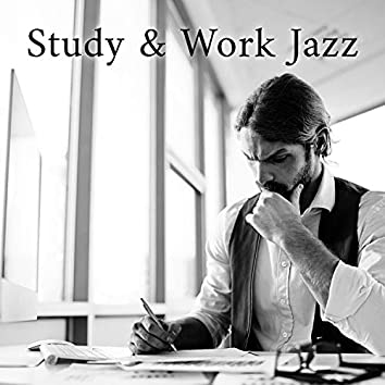 Study & Work Jazz. Music for Better Concentration. Instrumental Pieces