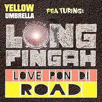 Love Pon Di Road
