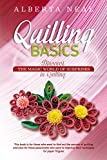Quilling Basics: Discover the Magic World of Surprises in Quilling (Learn Quilling Book 1) (English Edition)