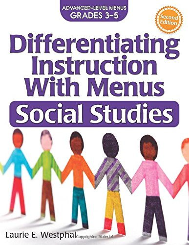 Compare Textbook Prices for Differentiating Instruction with Menus: Social Studies Grades 3-5 2 Edition ISBN 9781618215383 by Westphal, Laurie E.