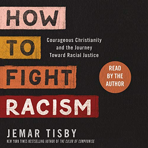 How to Fight Racism Audiobook By Jemar Tisby cover art