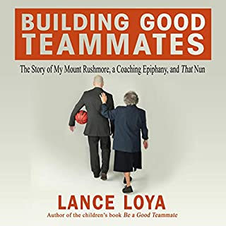 Building Good Teammates: The Story of My Mount Rushmore, a Coaching Epiphany, and That Nun audiobook cover art
