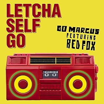 Letcha Self Go