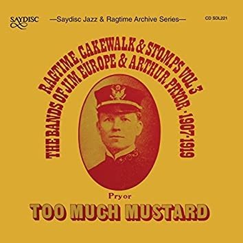 Too Much Mustard, Ragtime, Cakewalks and Stomps