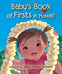 Baby's Book of Firsts in Hawaii by BeachHouse Publishing, illustrated by Jamie Meckel Tablason