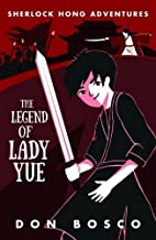 Sherlock Hong: The Legend of Lady Yue: Book 4