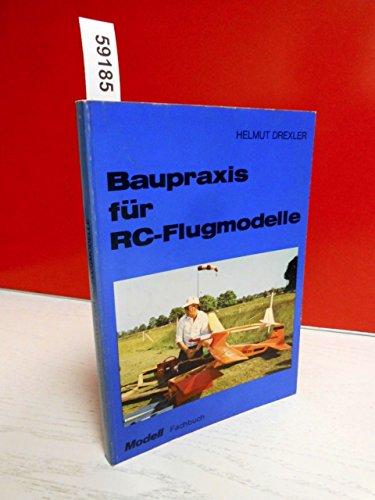 Baupraxis für RC-Flugmodelle (Modell-Fachbuch-Reihe)