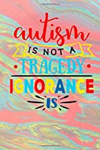 Autism Is Not A Tragedy Ignorance Is: Autism Story Book | Journal | Writing Practice Book