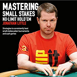 Mastering Small Stakes No-Limit Hold'em     Strategies to Consistently Beat Small Stakes Tournaments and Cash Games              Autor:                                                                                                                                 Jonathan Little                               Sprecher:                                                                                                                                 Jonathan Little                      Spieldauer: 13 Std. und 50 Min.     3 Bewertungen     Gesamt 5,0