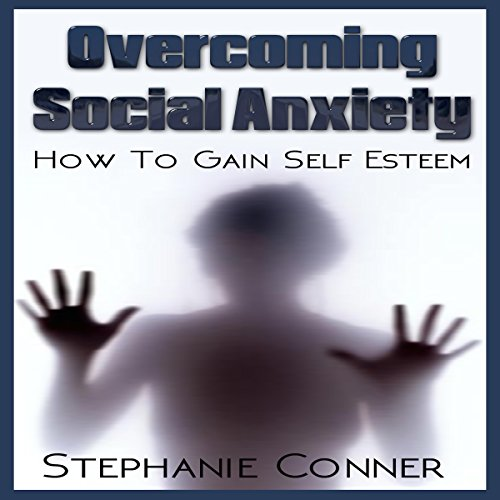 Overcoming Social Anxiety cover art