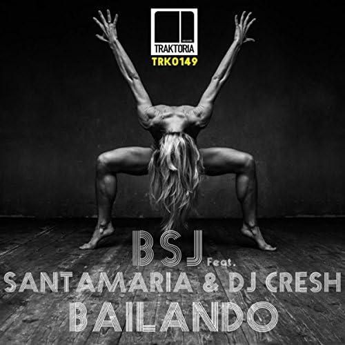 BSJ Feat. Santamaria & DJ Cresh