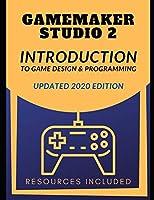 GameMaker Studio 2 Introduction To Game Design & Programming