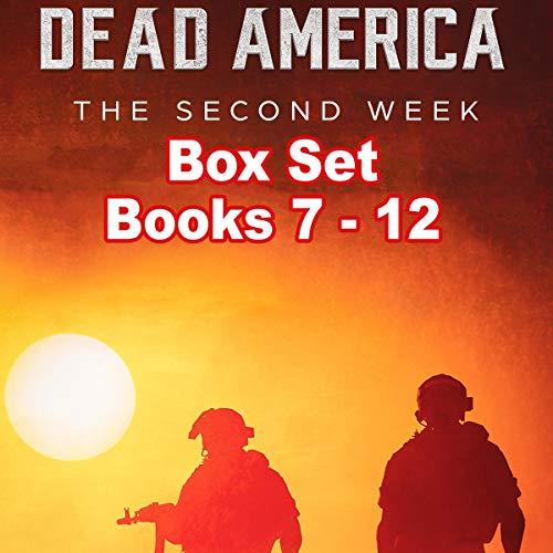 Dead America: The Second Week Box Set Books 7-12 Audiobook By Derek Slaton cover art