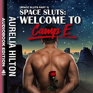 Space Sluts: Welcome to Camp E: Space Sluts, Part 1 cover art