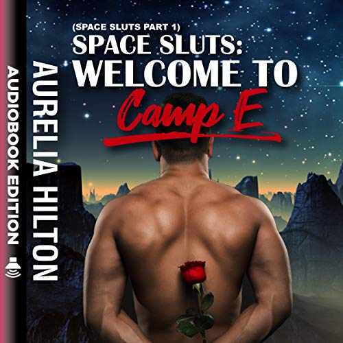 Space Sluts: Welcome to Camp E: Space Sluts, Part 1 audiobook cover art