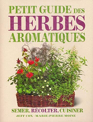 Le petit guide des herbes aromat...