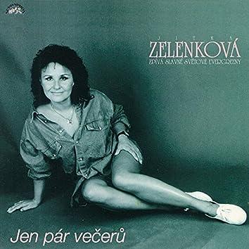 Jen Pár Večerů - Jitka Zelenková Zpívá Slavné Světové Evergreeny