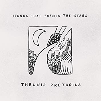 Hands That Formed the Stars