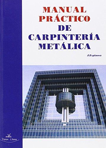 MANUAL PRACTICO DE CARPINTERIA METALICA O.VARIAS