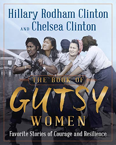 The Book of Gutsy Women: Our Favorite Stories of Courage and Resilience (Wheeler Publishing Large Print)