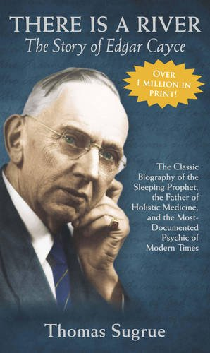 The Story of Edgar Cayce: There is a River...