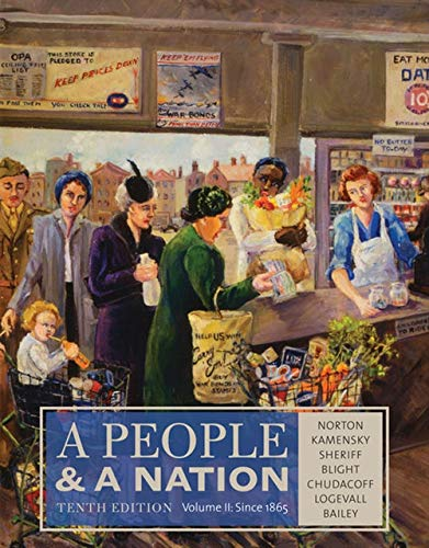 Compare Textbook Prices for A People and a Nation, Volume II: Since 1865 10 Edition ISBN 9781285430836 by Norton, Mary Beth,Kamensky, Jane,Sheriff, Carol,Blight, David W.,Chudacoff, Howard