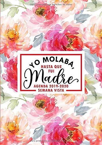 Yo molaba, hasta que fui madre: Agenda 2019-2020 semana vista: Del 1 de julio de 2019 al 30 de junio de 2020: Diario, organizador y planificador con ... rojas en acuarela 1339 (Spanish Edition)