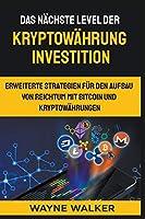 Das naechste Level der Kryptowaehrung Investition