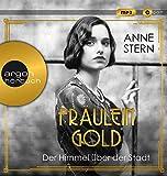 Fräulein Gold. Der Himmel über der Stadt (Die Hebamme von Berlin, Band 3)