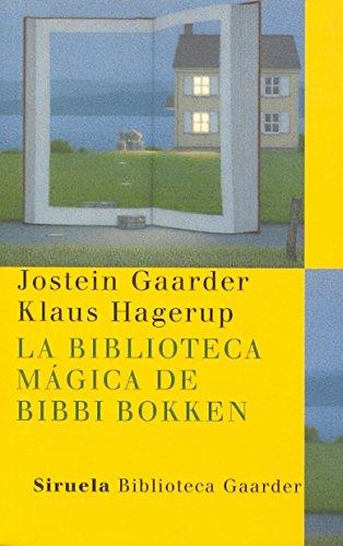 La biblioteca mágica de Bibbi Bokken: 15 (Las Tres Edades / Biblioteca Gaarder)