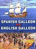 Spanish Galleon vs English Galleon: 1550–1605 (Duel)