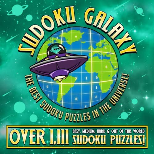 Sudoku Galaxy: The Best Sudoku Puzzle Book in the Universe. A Big Sudoku Book for Adults & Kids with Over 1111 Easy, Medium, Hard & Out-of-this-World Puzzles