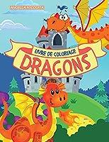 Dragons Livre de coloriage: pour les enfants de 4 à 8 ans Livre de coloriage de dragons mignons pour les enfants