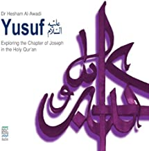 Yusuf: Exploring the Chapter of Joseph in the Holy Quran