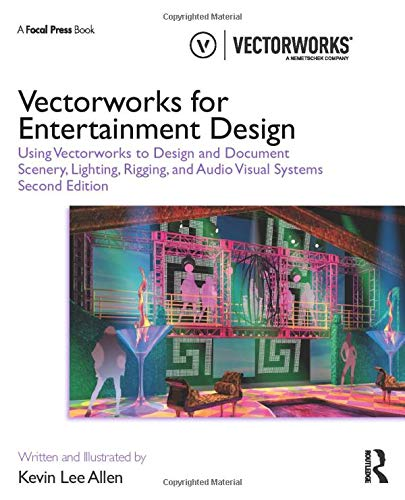Compare Textbook Prices for Vectorworks for Entertainment Design: Using Vectorworks to Design and Document Scenery, Lighting, Rigging and Audio Visual Systems 2 Edition ISBN 9780367192945 by Allen, Kevin Lee