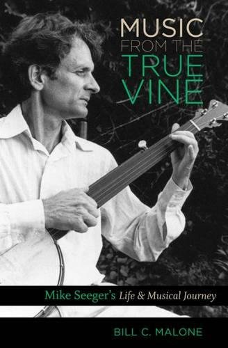 Image of Music from the True Vine: Mike Seeger's Life & Musical Journey