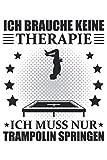 Ich Brauche Keine Therapie - Trampolin Geschenk Notizbuch (Taschenbuch DIN A 5 Format Liniert):...