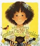 Sunshine On My Shoulders (John Denver & Kids!)