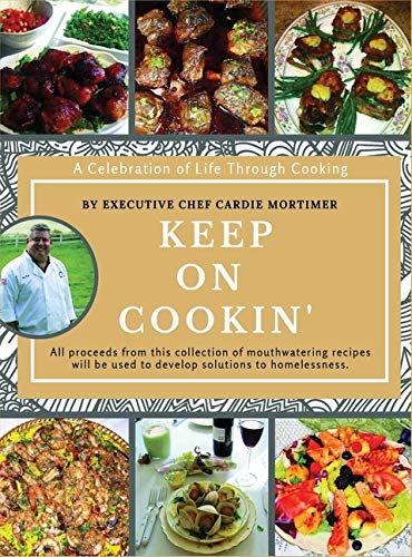 Keep On Cookin': A Celebration of Life Through Cooking