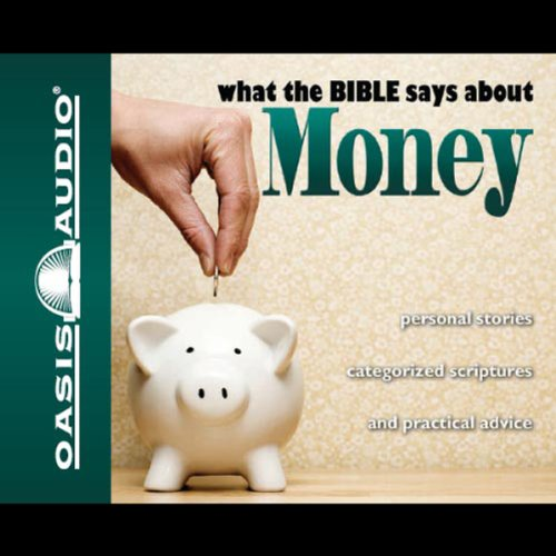 What the Bible Says About Money                   By:                                                                                                                                 Oasis Audio                               Narrated by:                                                                                                                                 Kelly Ryan Dolan,                                                                                        Jill Shellabarger                      Length: 1 hr and 9 mins     6 ratings     Overall 4.0