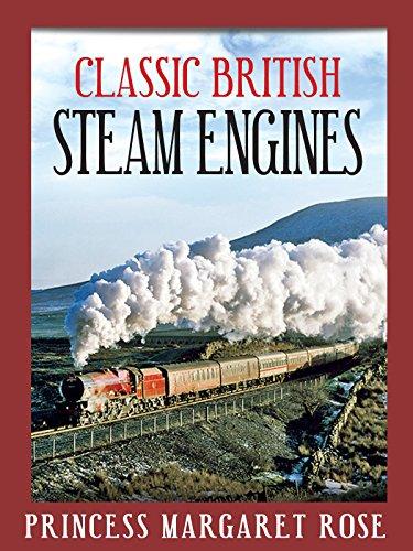 Classic British Steam Engines: Princess Margaret Rose [OV]