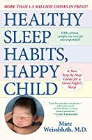 Healthy Sleep Habits, Happy Child, 5th Edition: A New Step-by-Step Guide for a Good Night's Sleep