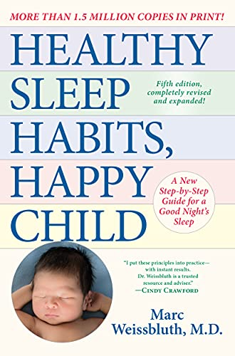 Compare Textbook Prices for Healthy Sleep Habits, Happy Child, : A New Step-by-Step Guide for a Good Night's Sleep  ISBN 9780593158548 by Weissbluth M.D., Marc