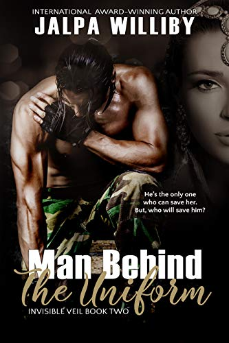 Man Behind The Uniform (Invisible Veil Series Book 2)