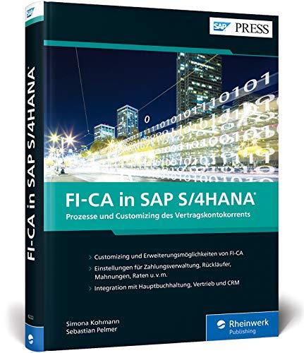 FI-CA in SAP S/4HANA: Ihr detaillierter Leitfaden für die Umsetzung der Debitorenbuchhaltung mit FI-CA (SAP PRESS)