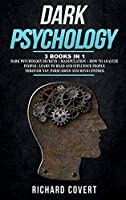 Dark Psychology: 3 Books in 1: Dark Psychology Secrets + Manipulation + How to Analyze People - Learn to Read and Influence People through NLP, Persuasion and Mind Control
