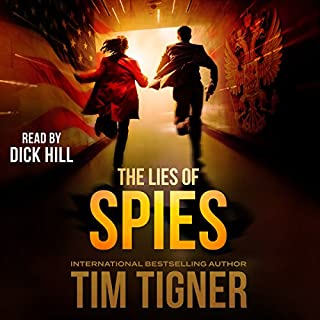 The Lies of Spies     Kyle Achilles, Book 2              By:                                                                                                                                 Tim Tigner                               Narrated by:                                                                                                                                 Dick Hill                      Length: 13 hrs and 51 mins     951 ratings     Overall 4.5